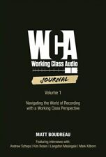 Working Class Audio Volume 1 Navigating the World of Recording New 000289664