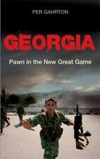 Georgia: Pawn in the New Great Game: By Gahrton, Per