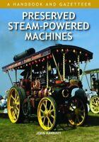 Preserved Steam-Powered Machines: A Handbook and Gazetteer By John Hannavy