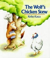 The Wolf's Chicken Stew by Kasza, Keiko