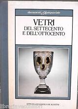 VETRI DEL SETTECENTO E DELL OTTOCENTO Attilia Dorigato De Agostini Antiquariato