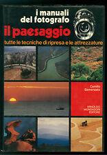 SEMENZATO CAMILLO I MANUALI DEL FOTOGRAFO IL PAESAGGIO MONDADORI 1982 FOTOGRAFIA