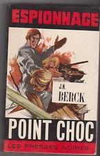 Point Choc - J.N.Berck - Espionnage 1968 - Les Presses Noires