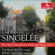 JEAN BAPTISTE SINGEL'E: THE OPERA FANTASIES FOR VIOLIN AND PIANO, VOL. 1 NEW CD