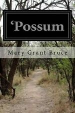 Possum by Bruce, Mary Grant -Paperback