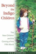 Beyond the Indigo Children: The New Children and the Coming of the Fifth World b