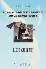 Like a Blue Feather on a Light Wind : Elk Mountain by Dave Hoeft (2009,...
