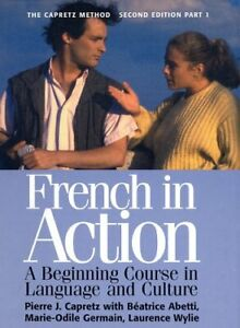 French in Action   A Beginning Course in Language and Culture  the Ca