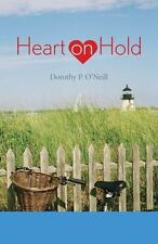 Heart on Hold by Dorothy P. O'Neill (2012, Paperback, Unabridged)