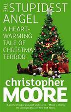The Stupidest Angel: A Heartwarming Tale of Christmas Terror by Christopher Moor