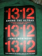 1312: Among the Ultras: A journey with the world's most extreme fans by James...