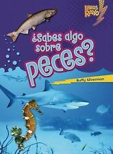 ..Sabes algo sobre peces?/ Do You Know about Fish? (Libros Rayo - Conoce Los Gr