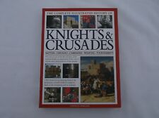 The Complete Illustrated History of Knights and Crusades by Charles Phillips