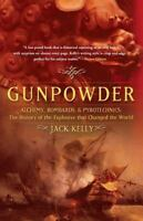 Gunpowder: Alchemy, Bombards, and Pyrotechnics : The History of the Explosive Th
