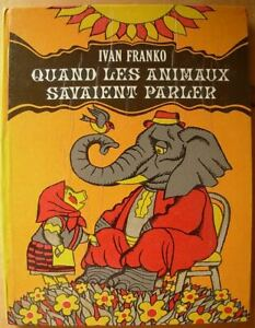 Ivan Franko Quand les animaux savaient papler Illustrated by Y.Kryha on French