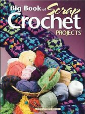 Big Book of Scrap Crochet Projects (2003, Hardcover)