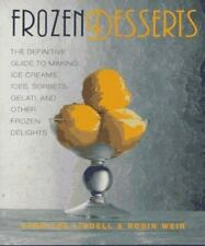 Frozen Desserts: The Definitive Guide to Making Ice Creams, Ices, Sorbets, Gelat