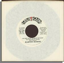"Harvey Dubois - I'm Not Just Woman Hungry (I'm Starving to Death) - 7"" 45 RPM!"