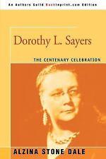 Dorothy L. Sayers : The Centenary Celebration by Alzina Dale (2005, Paperback)