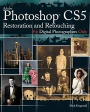 Photoshop CS5 Restoration and Retouching For Digital Photographers Only, Fitzger
