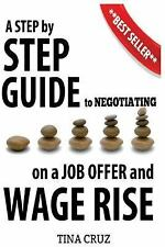 Negotiating on a Job Offer and Wage Rise : How to Get What You Really Deserve...