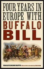 Four Years in Europe with Buffalo Bill (Hardback or Cased Book)