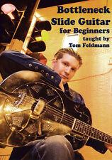 BOTTLENECK SLIDE GUITAR FOR BEGINNERS Video Lessons DVD With Tom Feldmann & TABs