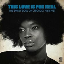 This Love Is For Real: The Sweet Soul Of Chicago, 1968-1981 Vinyl 03/10/2017 NEW