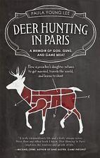 Deer Hunting in Paris: A Memoir of God, Guns, and Game Meat (Travelers' Tales