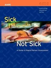 Sick Not Sick: A Guide To Rapid Patient Assessment (EMS Continuing Education)