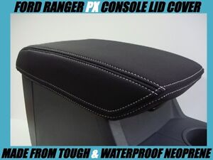 FITS FORD RANGER PX1 NEOPRENE CONSOLE LID COVER (WETSUIT) JULY 2011 - AUG 2015