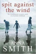 Spit Against the Wind, Smith, Anna, Good Condition Book, ISBN 9780755303595