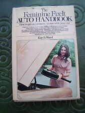 The Feminine Fix-It Auto Handbook by Kay Ward HB 1974