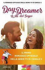 Le Ali del Sogno. Daydreamer - Pubblicato da Mondadori