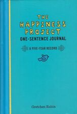 The Happiness Project One-Sentence Journal : A Five-Year Record by Gretchen Rubi