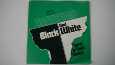 """Greyhound - Black and White / Sand in your Shoes - 7"""""""