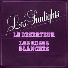 LES SUNLIGHTS LE DESERTEUR / LES ROSES BLANCHES (1983)
