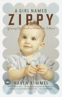 A Girl Named Zippy: Growing Up Small in Mooreland, Indiana by Haven Kimmel