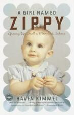 A Girl Named Zippy : Growing up Small in Mooreland, Indiana by Haven Kimmel