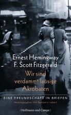 Wir sind verdammt lausige Akrobaten von Ernest Hemingway und F. Scott Fitzgerald (2013, Gebundene Ausgabe)