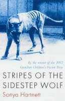 Stripes of the Sidestep Wolf by Sonya Hartnett (Paperback, 2004)