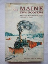 The Maine Two-Footers L. W. Moody Story Of The Maine Two Foot Gauge Railroads RR
