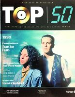 LIVRE + CD EDITION LA COLLECTION OFFICIELLE TOP 50 ANNEE 1990 TEARS FOR FEARS