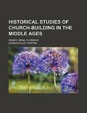 Historical studies of church-building in the Middle ages; Venice, Siena, Florenc