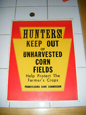 1964 hunting sign Pa.Game Com.Hunters keep out of unharvested corn fieldsRedyelo