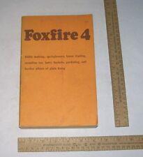 Foxfire 4 - fiddle making, springhouses, horse trading, sassafras tea, berry buc