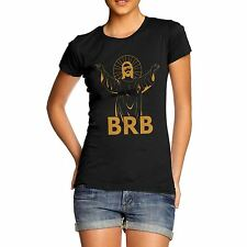 Women's Jesus Brb Be Right Back Funny T-Shirt