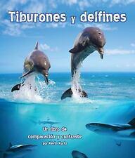 Tiburones y Delfines: Un Libro de Comparacion y Contraste (Paperback or Softback