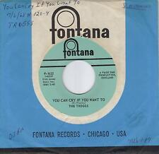 THE TROGGS  You Can Cry If You Want To / There's Something About You 45