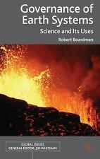 Global Issues: Governance of Earth Systems : Science and Its Uses by Robert...